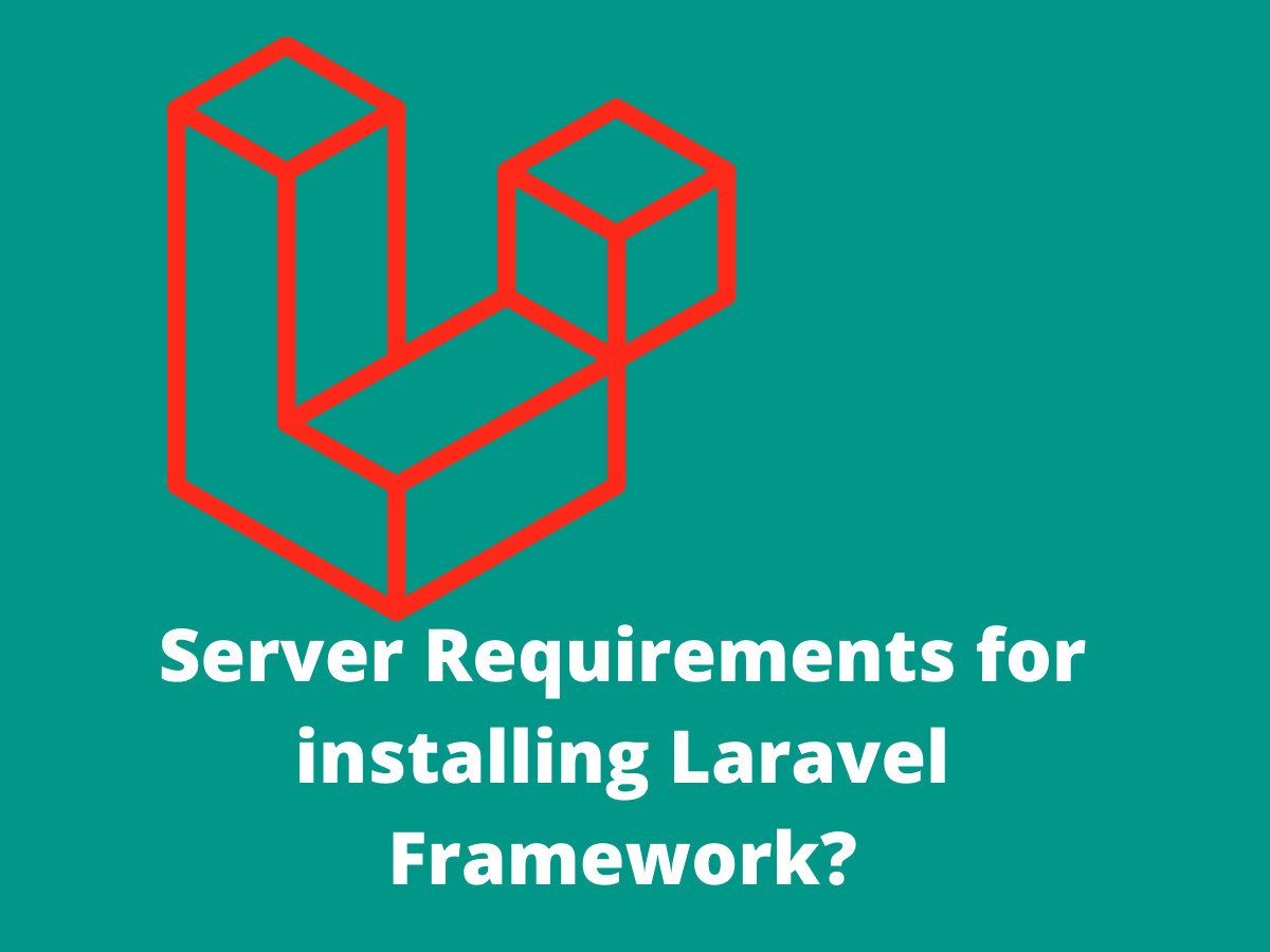 List Server Requirements for installing Laravel 5.5?